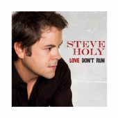 Steve Holy Cd- Love Don't Run