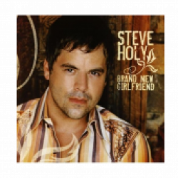 Steve Holy CD-  Brand New Girlfriend